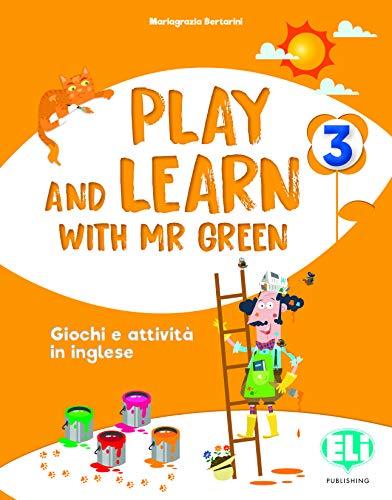Play and learn with Mr Green. Per la Scuola elementare. Vol. 3