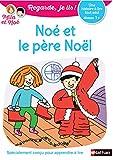 Regarde, je lis ! Noé et le Père Noël - Lecture CP Niveau 1+ (32)
