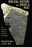 Biblical History and Israel's Past: The Changing Study of the Bible and History