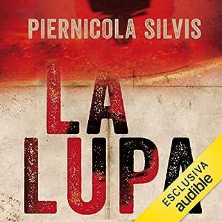 La lupa                   Di:                                                                                                                                 Piernicola Silvis                               Letto da:                                                                                                                                 Oliviero Cappellini                      Durata:  14 ore e 54 min     24 recensioni     Totali 4,7