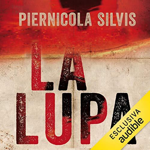 La lupa                   Di:                                                                                                                                 Piernicola Silvis                               Letto da:                                                                                                                                 Oliviero Cappellini                      Durata:  14 ore e 54 min     25 recensioni     Totali 4,7
