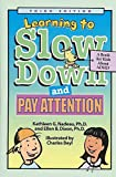 Learning to Slow Down and Pay Attention A Book for Kids About ADHD