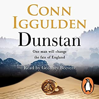 Dunstan     One Man Will Change the Fate of England              By:                                                                                                                                 Conn Iggulden                               Narrated by:                                                                                                                                 Geoffrey Beevers                      Length: 16 hrs and 38 mins     582 ratings     Overall 4.5