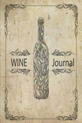 Wine Journal: Wine Tasting Note Journal Record Keeping Tracker Log Book for Wine Passion Lover 6 x 9 Inches, 110 Pages (Wine Diary Notebook Organizer) (Volume 4)