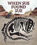 When Sue Found Sue: Sue Hendrickson Discovers Her T. Rex