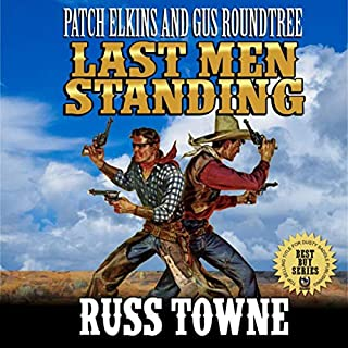 Patch Elkins And Gus Roundtree: The Last Men Standing: A Western cover art