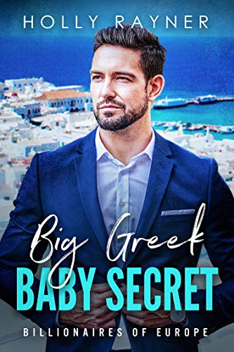 Big Greek Baby Secret (Billionaires of Europe Book 3)