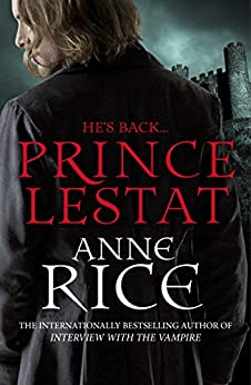 Prince Lestat: The Vampire Chronicles 11 by [Anne Rice]