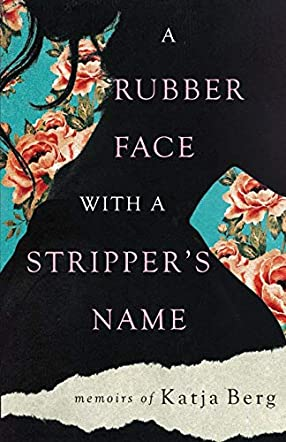A Rubber Face with a Stripper's Name