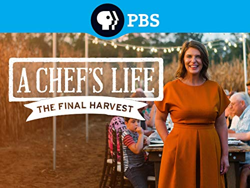 A Chef's Life: The Final Harvest