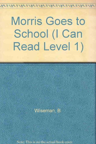 Morris Goes to School (I Can Read Level 1)の詳細を見る