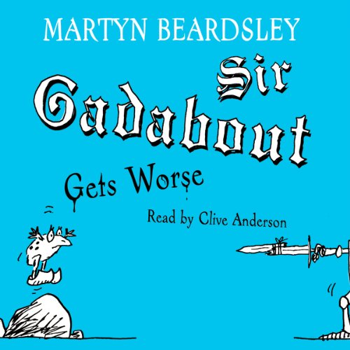 Sir Gadabout Gets Worse audiobook cover art