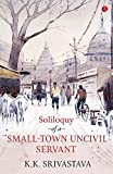 Image of Soliloquy of a Small-town Uncivil Servant