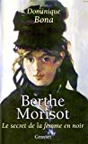 Berthe Morisot - Le Secret de la femme en noir - Grasset - 06/09/2000