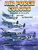 Air Force Colors, Vol. 2: ETO & MTO (European & Mediterranean Theaters of Operations) 1942-45 - Aircraft Specials series (6151)