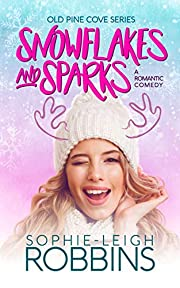Snowflakes and Sparks: A Feel-Good Christmas Romance (Old Pine Cove Book 1)