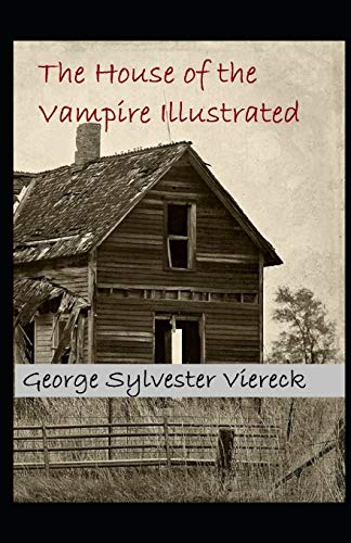 The House of the Vampire Illustrated