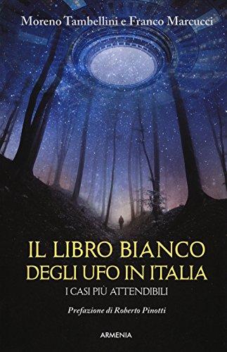 Il libro bianco degli UFO in Italia. I casi più attendibili (Miti senza tempo)