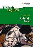 EinFach Englisch Textausgaben - Textausgaben für die Schulpraxis: EinFach Englisch Textausgaben: George Orwell: Animal Farm: A Fairy Story: A Fairy Story. (Englische Ausgabe)