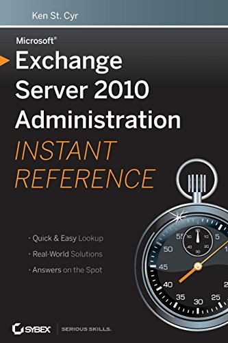 Microsoft Exchange Server 2010 Administration Instant Reference [Lingua inglese]