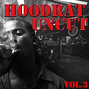 Hoodrat Uncut, Vol.3