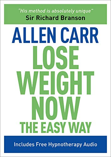 Lose Weight Now The Easy Way: Includes Free Hypnotherapy Audio (Allen Carr's Easyway Book 16)