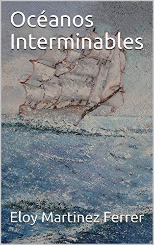 Océanos Interminables (Spanish Edition)