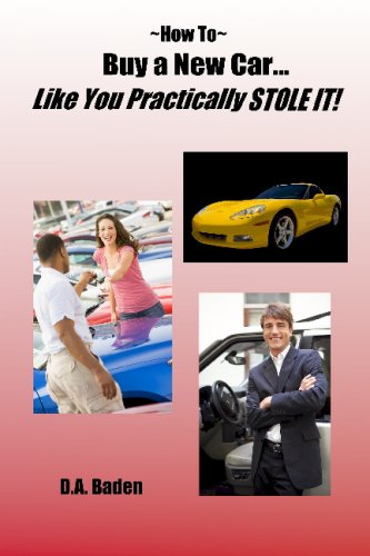 How To Buy a New Car Like You Practically Stole It!