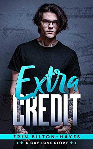 Extra Credit: A gay love story (Elliot Extra, Band 1)