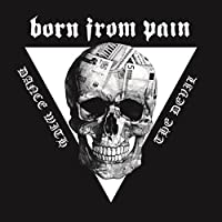 Dance With The Devil by Born From Pain