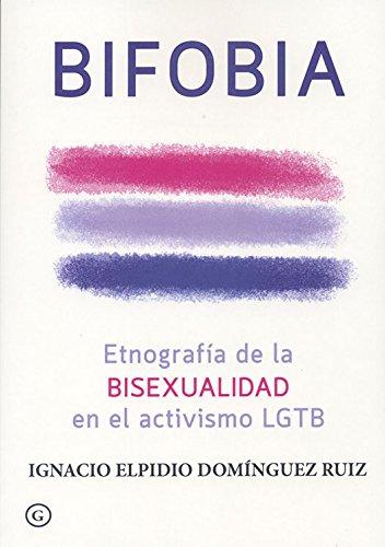 Book's Cover of Bifobia. Etnografía de la bisexualidad en el activismo LGTB (COLECCION G) Versión Kindle
