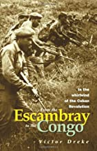 From the Escambray to the Congo: In the Whirlwind of the Cuban Revolution