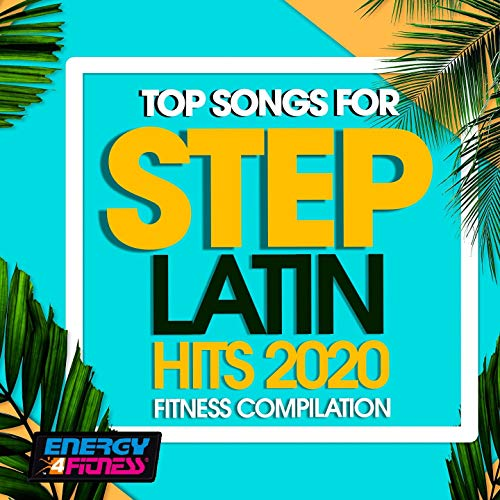 Top Songs For Step Latin Hits 2020 Fitness Compilation
