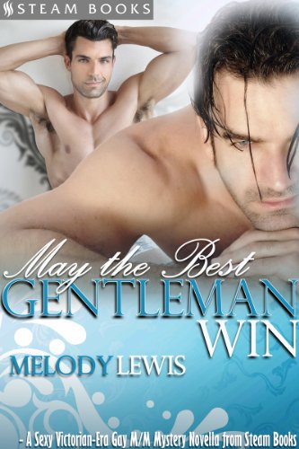 May the Best Gentleman Win - A Sexy Victorian-Era Gay M/M Mystery Novella from Steam Books (English Edition)
