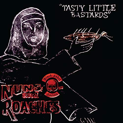Nuns & Roaches Tasty Little Bastards