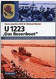 """ZEITGESCHICHTE - U 1223 - """"Das Rosenboot"""" - FLECHSIG Verlag: Die Geschichte eines deutschen Unterseebootes und seiner Besatzung von 1943-1945 (Flechsig - Geschichte/Zeitgeschichte) - Hans-Joachim Röll"""