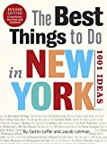 The Best Things to Do in New York, Second Edition: 1001...