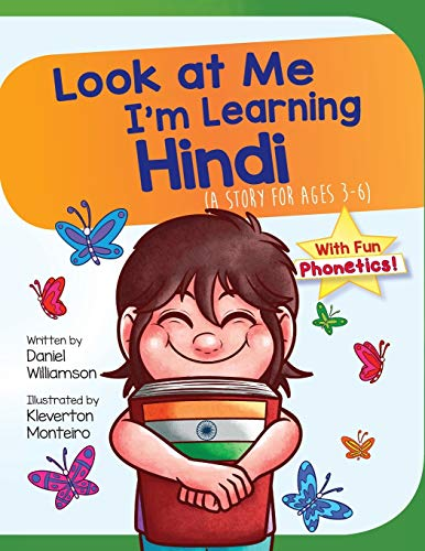 Compare Textbook Prices for Look at Me I'm Learning Hindi: A Story For Ages 3-6 Illustrated Edition ISBN 9781916256385 by Williamson, Daniel,Monteiro, Kleverton
