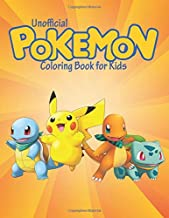 Pokemon Coloring Book for Kids: 80 Illustrations and Images to Make Your Children Be Creative, Unofficial Pokémon Coloring Book for Toddler, Primary ... Including Picachu, Charizard, Squirtle...