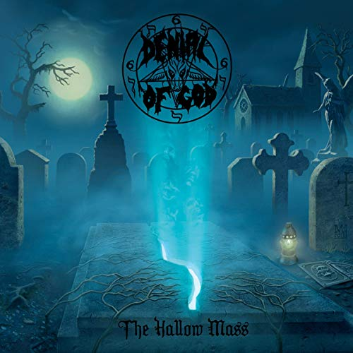Denial Of God: Denial Of God - The Hallow Mass (Audio CD)