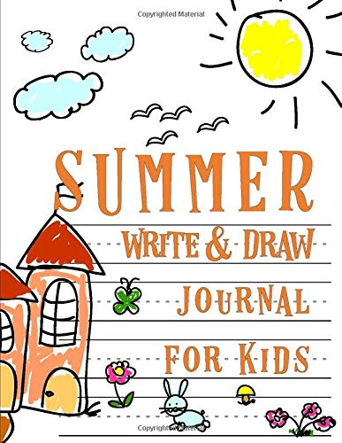 Summer Write and Draw Journal for Kids: Drawing Journal and Summer Notebook for Children