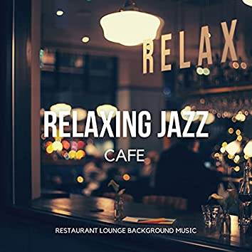 Relaxing Jazz Cafe (Finest Relaxing Instrumental Jazz, Smooth Jazz & Bossa Nova Chill Music for Good Mood)