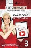 Imparare il danese - Lettura facile | Ascolto facile - Testo a fronte: Imparare il danese Easy Audio | Easy Reader: Volume 3