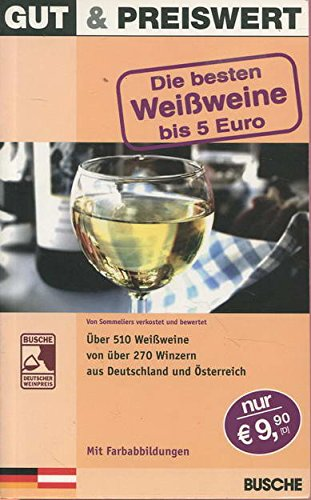 Gut & Preiswert - Die besten Weißweine bis 5 Euro