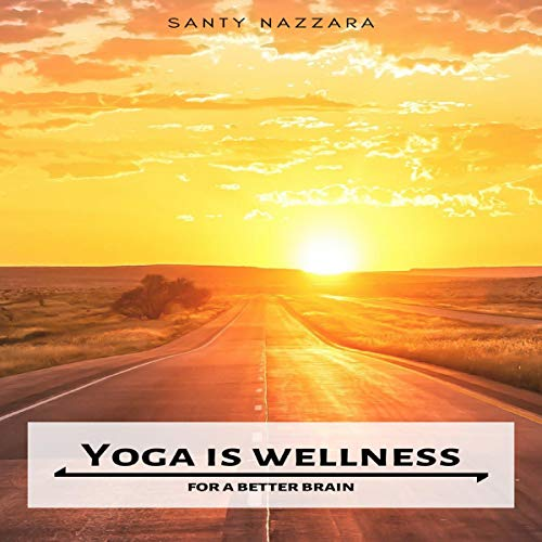 Yoga Is Wellness: For a Better Brain Titelbild