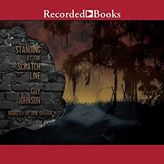 Standing at the Scratch Line                   By:                                                                                                                                 Guy Johnson                               Narrated by:                                                                                                                                 Dion Graham                      Length: 25 hrs and 39 mins     353 ratings     Overall 4.6