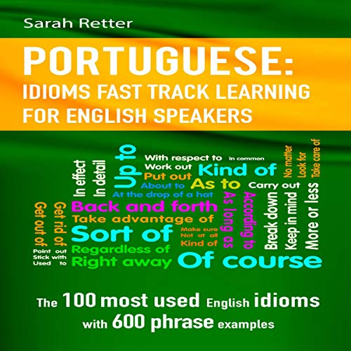 Portuguese: Idioms Fast Track Learning for English Speakers audiobook cover art