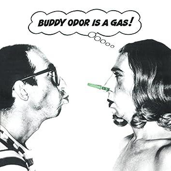 Buddy Odor Is a Gas