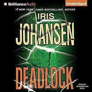 Deadlock                   By:                                                                                                                                 Iris Johansen                               Narrated by:                                                                                                                                 Jennifer Van Dyck                      Length: 12 hrs and 13 mins     77 ratings     Overall 3.3
