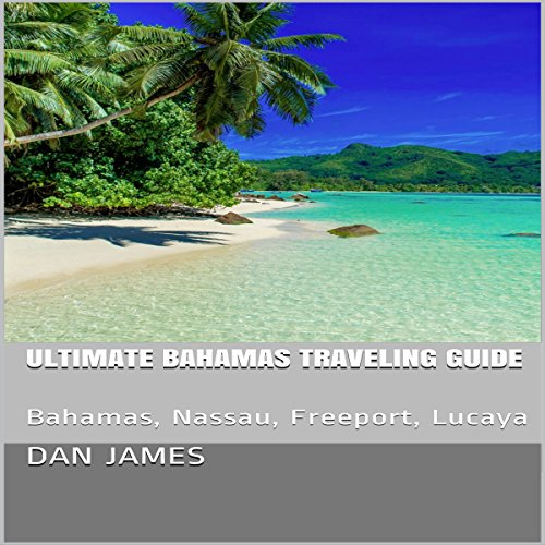Ultimate Bahamas Traveling Guide audiobook cover art